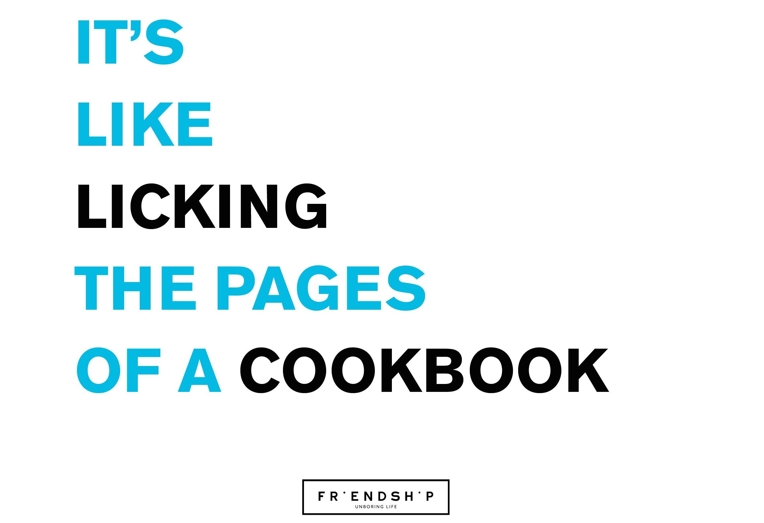 its-like-licking-the-pages-of-a-cookbook