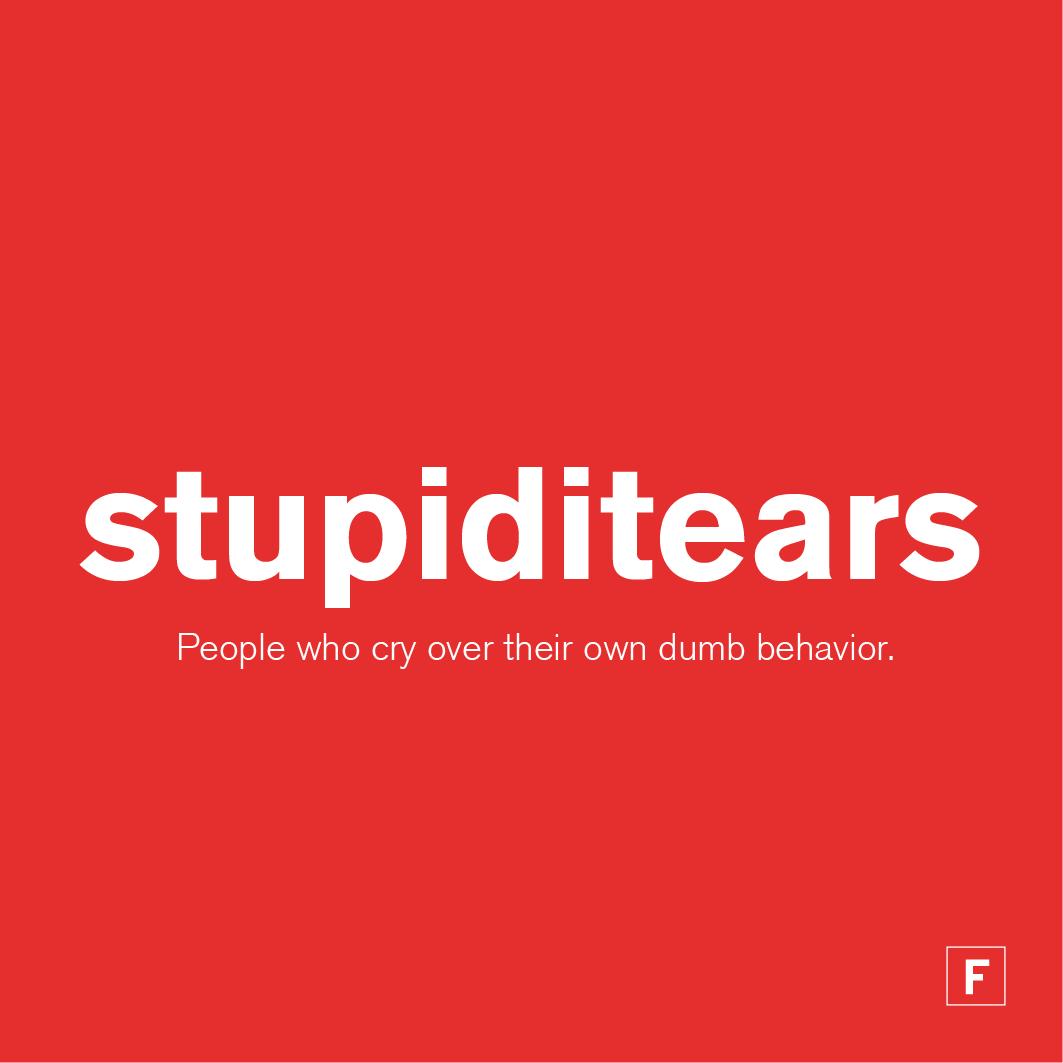 stupiditears